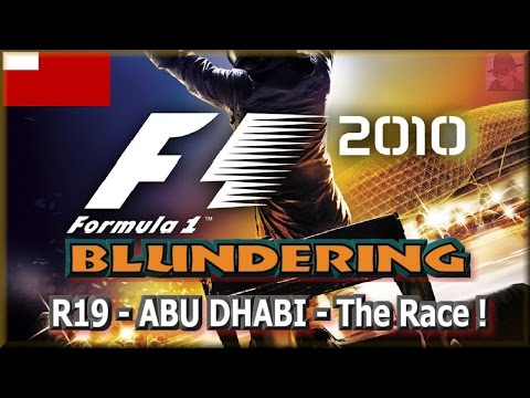 F1 2010 BLUNDERING - PS3 - Round 19 : Abu Dhabi - The Race !