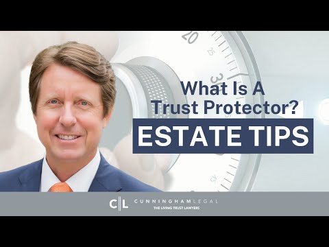 What is a Trust Protector and Do I NEED One? Estate Planning Tips