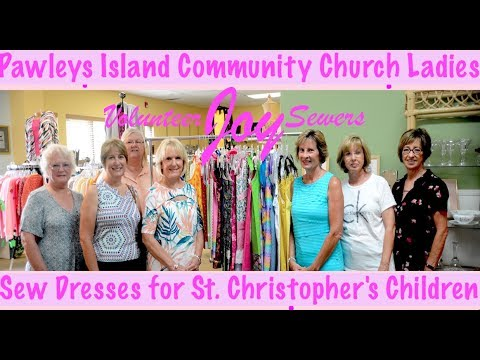 pawleys-island-community-church-ladies-sew-dresses-for-st.-christopher's-children-in-school