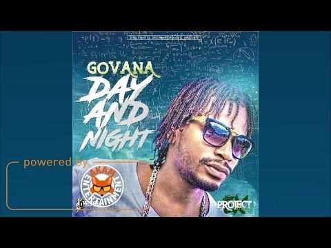 Govana  Day & Night Raw Project Ex Riddim December 2016