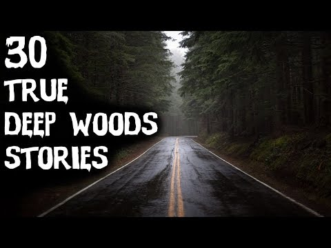 30 TRUE Terrifying DEEP WOODS Horror Stories From Reddit (ULTIMATE COMPILATION!)