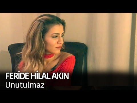 Feride Hilal Akin Unutulmaz Lyrics English Translation