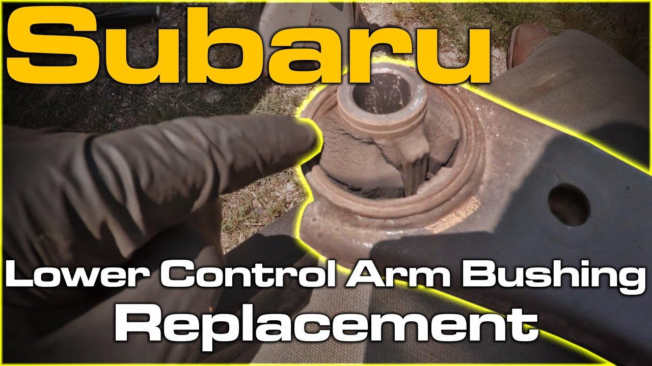 Subaru Legacy Outback Control Arm Bushing Replacement