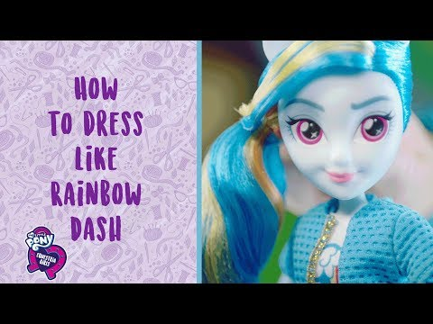 MLP: Equestria Girls - Stylist Shows How To Dress Like Rainbow Dash