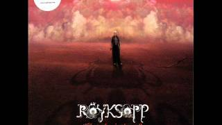 Royksopp - What Else Is There (Trentemoller Remix) CHAOTIC