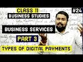 #24, Types of Digital payments ( Class 11 Business studies)