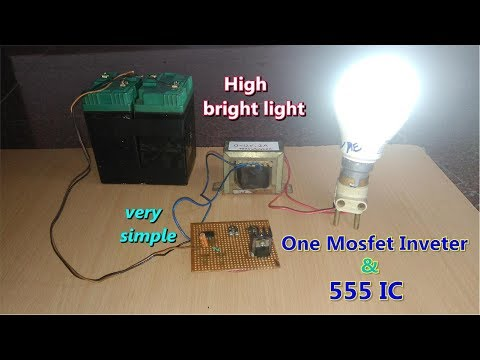One Mosfet IRFZ44n and 555 IC AC Inverter // simple design // high efficiency