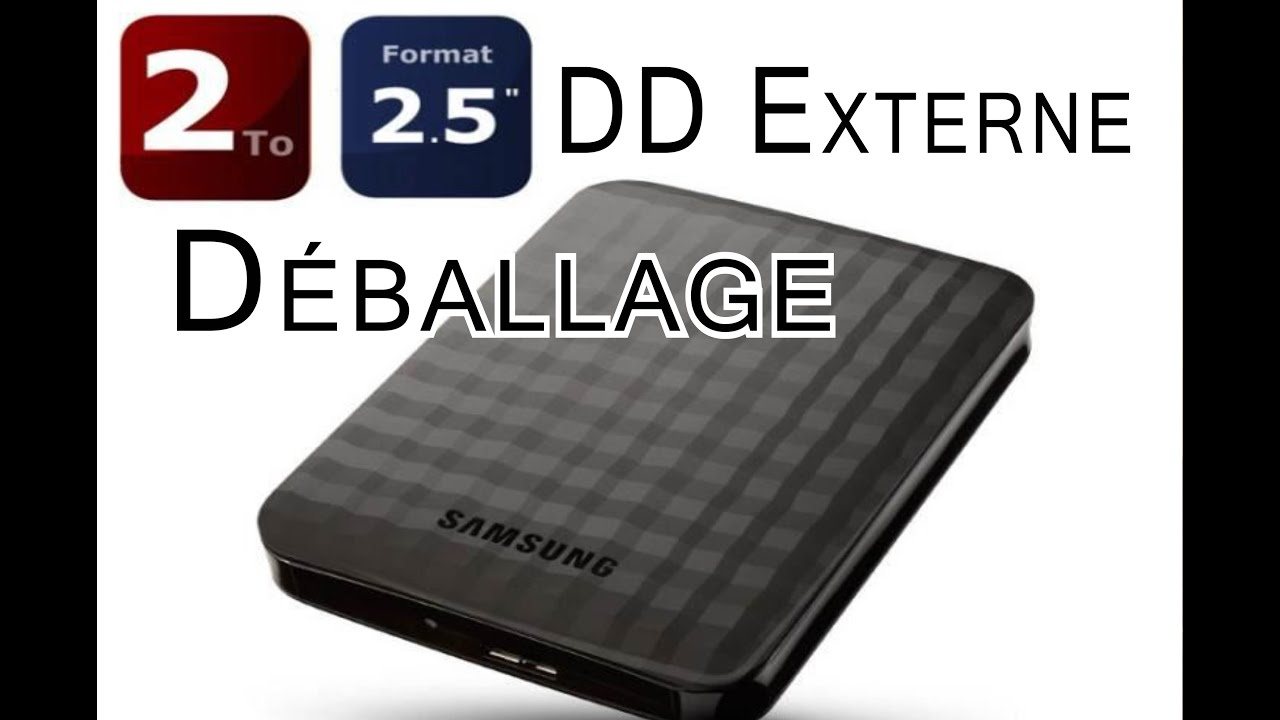 d ballage unboxing du disque dur externe samsung m3 2to installation du dd externe 2000go. Black Bedroom Furniture Sets. Home Design Ideas