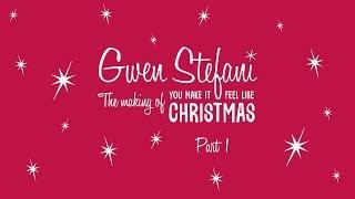 Gwen Stefani - The Making of You Make It Feel Like Christmas - Pt. 1