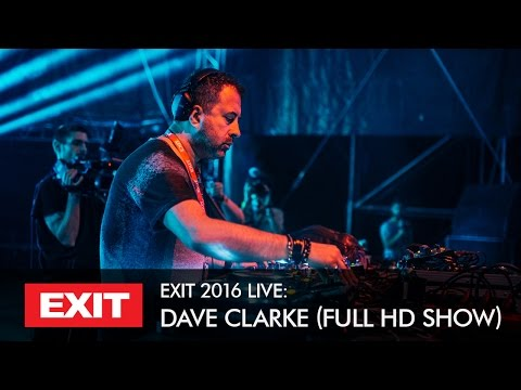 EXIT 2016 | Dave Clarke Live @ mts Dance Arena Full HD Show
