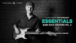 Essentials: Blues Rock Grooves Vol. 2 - Introduction - Jeff McErlain