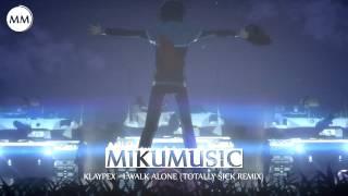 HD Electro: Klaypex - I Walk Alone (Totally Sick Remix)