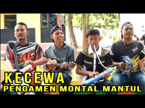 Pengamen Montal Mantul - KECEWA (Lagu Tarling Paling HIT)