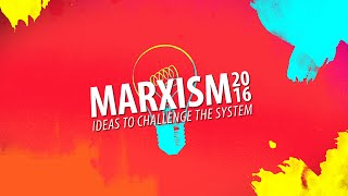 MARXISM 2016 - Ideas to challenge the system