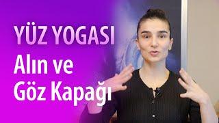 Yüz Yogası - Göz Kapağı ve Alın Kırışıklığı