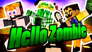 Minecraft - Hello Zombie [GYERE ÖCSI!]