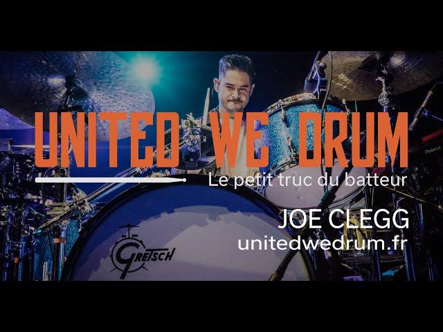 Joe Clegg - United We Drum, le petit truc du batteur