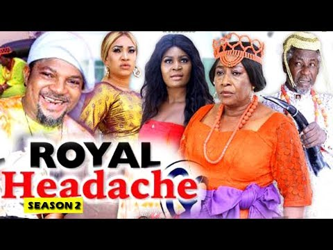ROYAL HEADACHE SEASON 2  Movie) 2019 Latest Nigerian Nollywood Movie Full HD