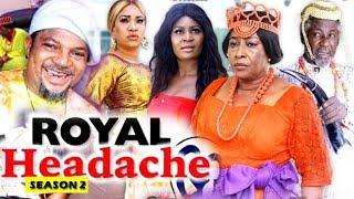 ROYAL HEADACHE SEASON 2 - (New Movie) 2019 Latest Nigerian Nollywood Movie Full HD