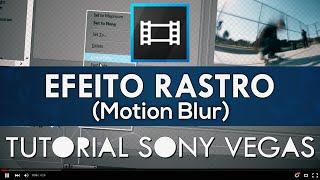 Efeito Rastro (Motion Blur) - Tutorial Sony Vegas