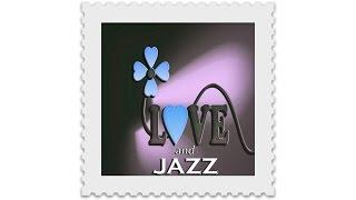 Top Jazz Artists: Love and Jazz