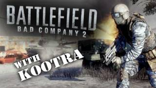 Battlefield Bad Company 2 w/ Kootra, Gassy, and Eades Part 28 (Live Commentary)
