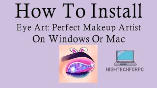 Download lagu How To Download and Play Eye Art Perfect Makeup Artist On PC - Windows and Mac