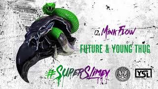 Future & Young Thug - Mink Flow [Official Audio]