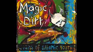 Magic Dirt - Signs Of A Satanic Youth. 1993