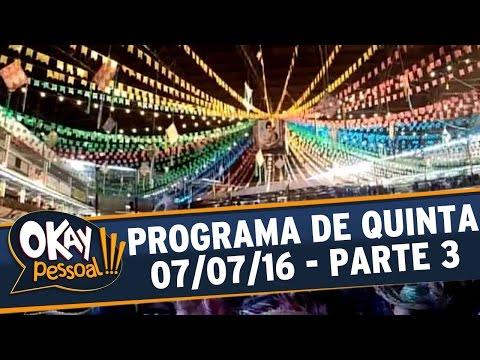 Okay Pessoal!!! (07/07/16) - Quinta - Parte 3