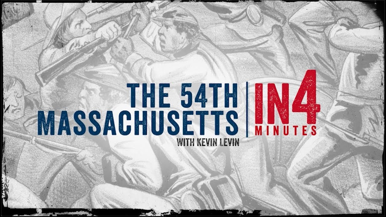 Download 54th Massachusetts: The Civil War in Four Minutes