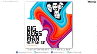 Big Boss Man 'Humanize' [Full Length] - from Humanize (Blow Up)