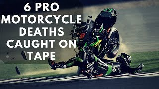 6 Pro Motorcycle Deaths Caught On Tape
