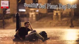Soulful Sad Love Piano Rap Beat