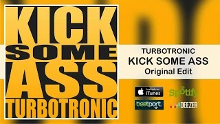 Turbotronic Kick Some Ass Original Edit