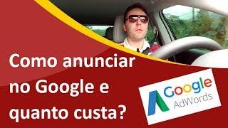 Como Anunciar no Google? Quanto custa? Samuca Webdesign responde