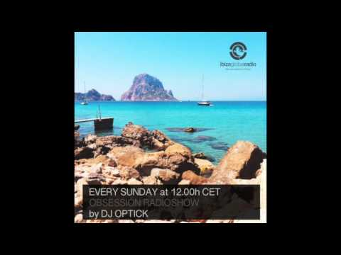 Dj Optick - Obsession - Ibiza Global Radio - 07 03 2016