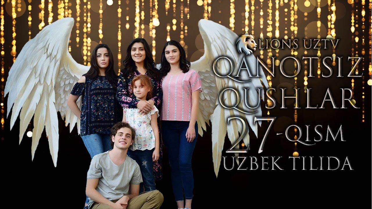 QANOTSIZ QUSHLAR 27 QISM TURK SERIALI UZBEK TILIDA | КАНОТСИЗ КУШЛАР 27 КИСМ УЗБЕК ТИЛИДА