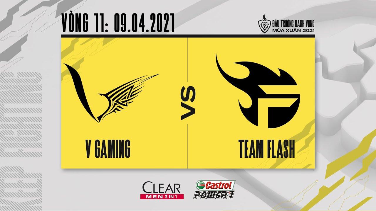 V Gaming vs Team Flash – Vòng 11 [09.04.2021] | ĐTDV mùa Xuân 2021