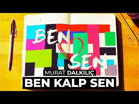 Murat Dalkılıç ft. Zeynep Bastık - Ben Kalp Sen