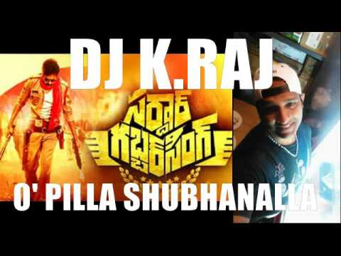 O PILLA SHUBHANALLA Sardar Gabbarsingh REMIX DJ K