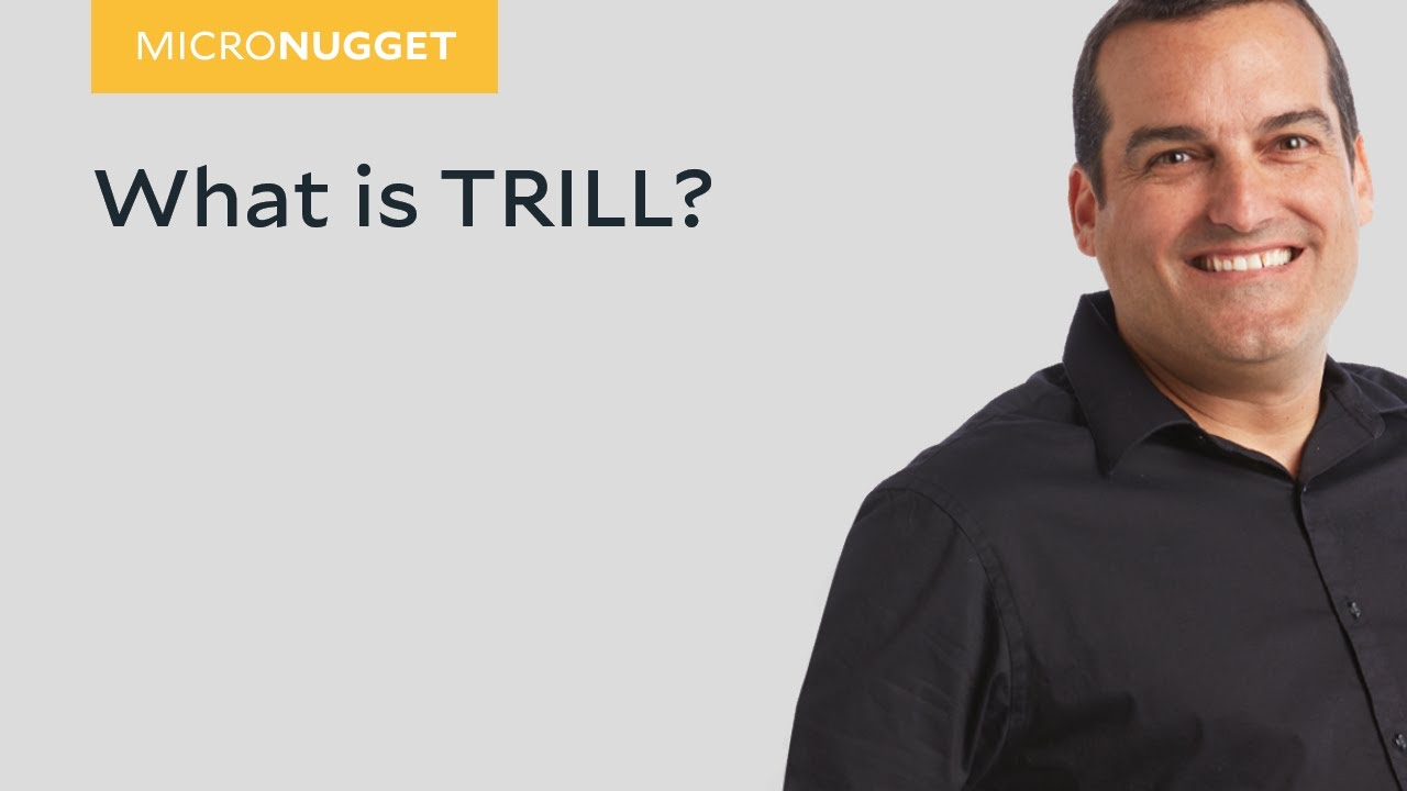 MicroNugget: What is TRILL?