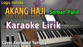 Akang Haji Sorban Palid (Nining Meida) Karaoke lirik