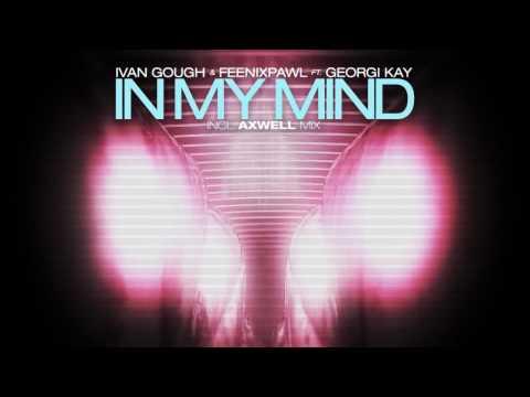 Ivan Gough & Feenixpawl ft. Georgi Kay - In My Mind (Axwell Mix) (Trailer)