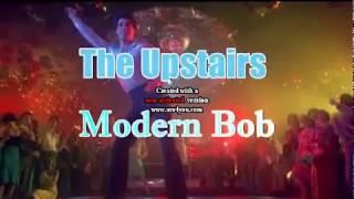 The Upstairs Modern BOB (Clips and Lyrics)