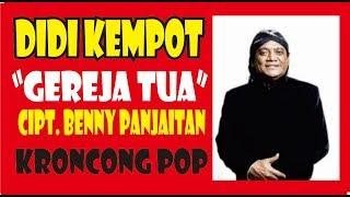 Download DIDI KEMPOT, GEREJA TUA, CIPT. BENNY PANJAITAN,  VERSI  KRONCONG POP