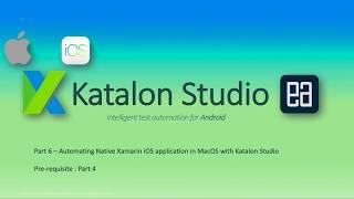 Automating Native Xamarin iOS application in MacOS with Katalon Studio