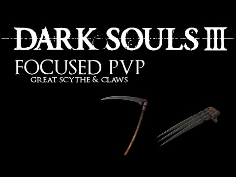 Dark Souls 3: Focused PvP #11 - Great Scythe & Claws