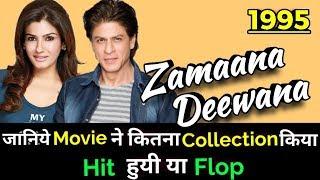 Shahrukh Khan ZAMAANA DEEWANA 1995 Bollywood Movie LifeTime WorldWide Box Office Collection