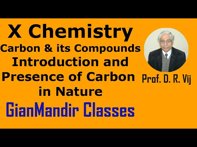 X Chemistry | Carbon and Its Compounds | Introduction and Presence of Carbon in Nature by Gaurav Sir